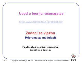 Uvod u teoriju računarstva zemris.fer.hr/ predmeti / utr /
