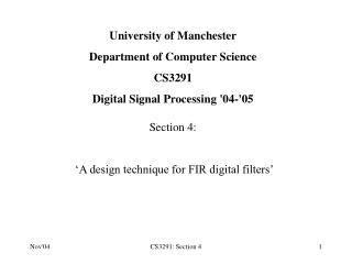 University of Manchester Department of Computer Science CS3291 Digital Signal Processing '04-'05