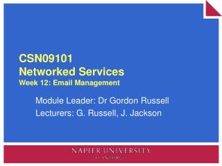CSN09101 Networked Services Week 12: Email Management