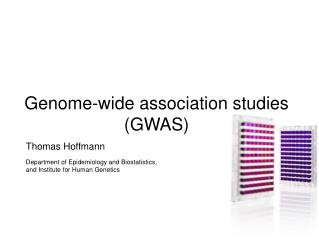 Genome-wide association studies (GWAS)