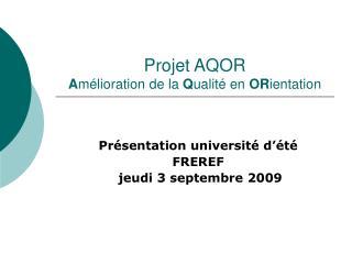 Projet AQOR  A mélioration de la  Q ualité en  OR ientation