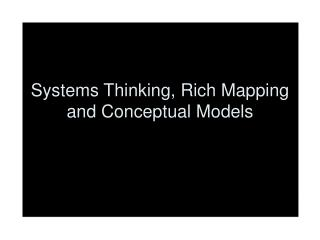 Systems Thinking, Rich Mapping and Conceptual Models