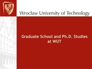 Graduate School and Ph.D. Studies  at WUT