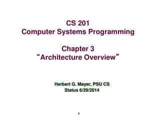"CS 201 Computer Systems Programming Chapter 3 "" Architecture Overview """