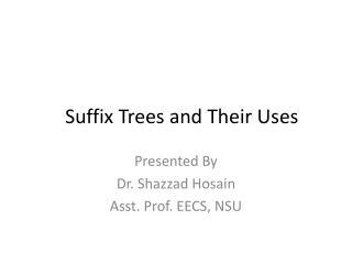 Presented By Dr.  Shazzad Hosain Asst. Prof. EECS, NSU