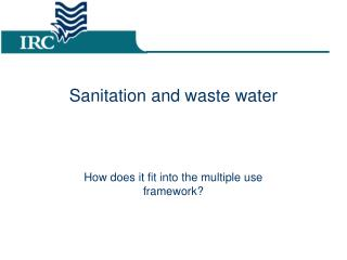 Sanitation and waste water