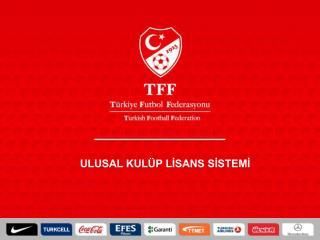 UEFA KUL P LISANS SISTEMI