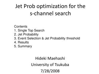 Jet Prob optimization for the s-channel search