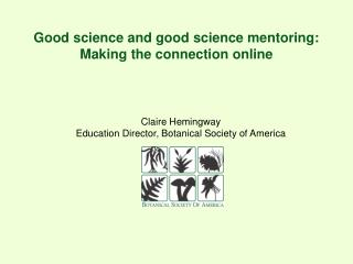 PowerPoint of Good Science-Good Science Mentoring Workshop