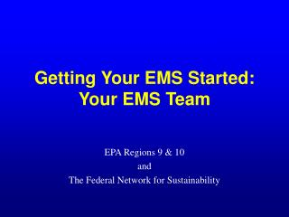 Getting Your EMS Started: Your EMS Team