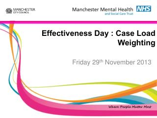 Effectiveness Day : Case Load Weighting