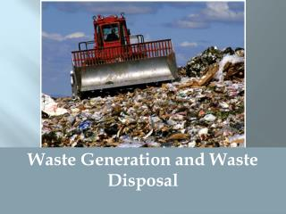 Waste Generation and Waste Disposal