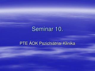 Seminar 10.