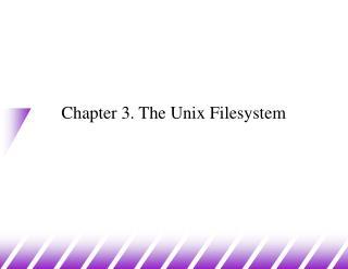 Chapter 3. The Unix Filesystem