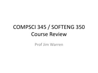 COMPSCI 345 / SOFTENG 350 Course Review