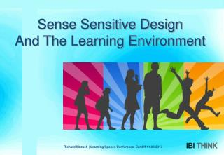 Sense Sensitive Design And The Learning Environment