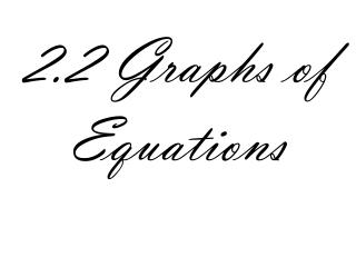 2.2 Graphs of Equations