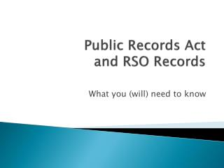 Public Records Act  and RSO Records