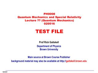 PH0008 Quantum Mechanics and Special Relativity Lecture ?? (Quantum Mechanics) 020516 TEST FILE