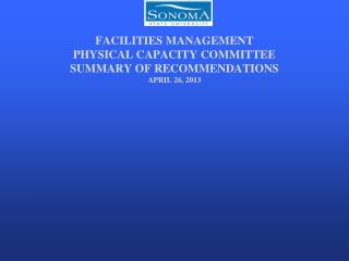 FACILITIES MANAGEMENT PHYSICAL CAPACITY COMMITTEE  SUMMARY OF RECOMMENDATIONS  APRIL 26, 2013