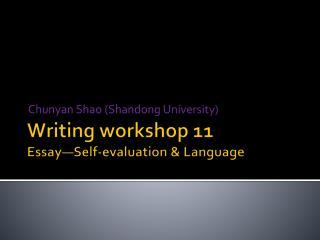 Writing workshop 11 Essay—Self-evaluation & Language