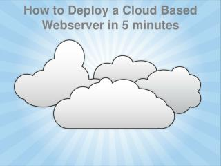 How to Deploy a Cloud Based Webserver in 5 minutes