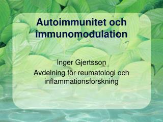 Autoimmunitet och immunomodulation