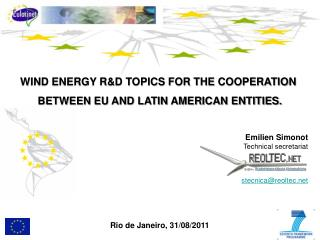 WIND ENERGY R&D TOPICS FOR THE COOPERATION  BETWEEN EU AND LATIN AMERICAN ENTITIES.