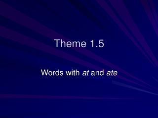 Theme 1.5