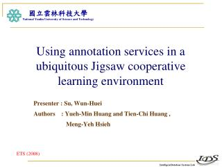 Using annotation services in a ubiquitous Jigsaw cooperative learning environment