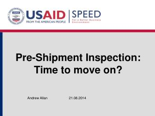 Pre-Shipment Inspection: Time to move on?