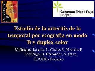 Estudio de la arteritis de la temporal por ecografia en modo B y duplex color
