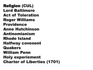 Religion  (CUL) Lord Baltimore Act of Toleration Roger Williams Providence Anne Hutchinson