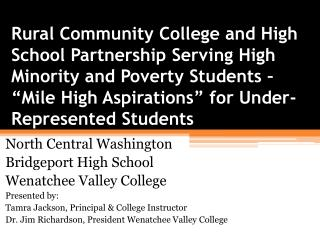 North Central Washington Bridgeport High School Wenatchee Valley College Presented by: