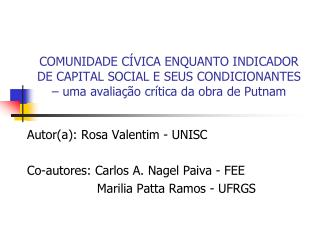 Autor(a): Rosa Valentim - UNISC Co-autores: Carlos A. Nagel Paiva - FEE