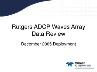 Rutgers ADCP Waves Array Data Review