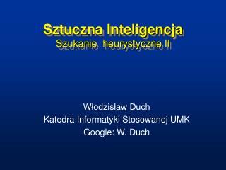 Sztuczna Inteligencja Szukanie  heurystyczne II