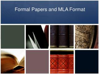 Formal Papers and MLA Format