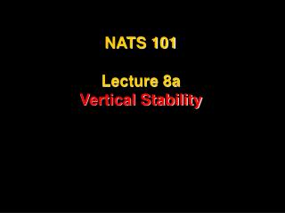NATS 101 Lecture 8a Vertical Stability