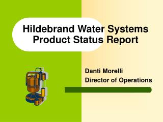 Hildebrand Water Systems Product Status Report