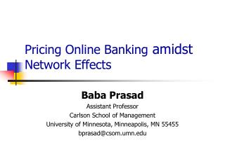 Pricing Online Banking  amidst  Network Effects