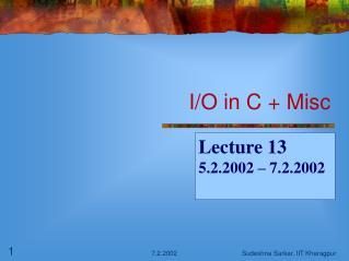 I/O in C + Misc