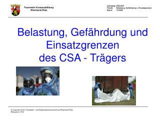 Belastung, Gef hrdung und Einsatzgrenzen  des CSA - Tr gers