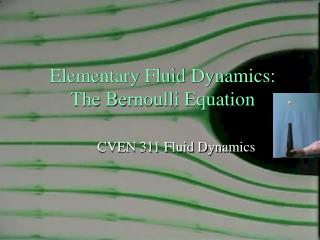 Elementary Fluid Dynamics: The Bernoulli Equation