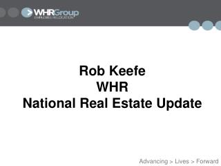 Rob Keefe WHR   National Real Estate Update