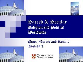 Sacred & Secular Religion and Politics Worldwide
