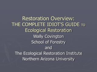 Restoration Overview: THE COMPLETE IDIOT'S GUIDE  TO Ecological Restoration