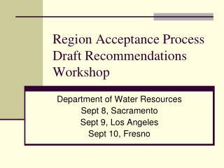 Region Acceptance Process Draft Recommendations Workshop
