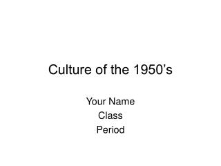 Culture of the 1950's