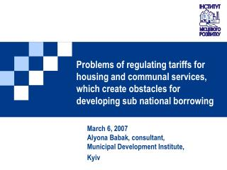 Problems of regulating tariffs for housing and communal services, which create obstacles for developing sub national bor